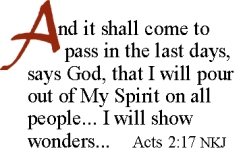 And in the last days Acts 2-17-20